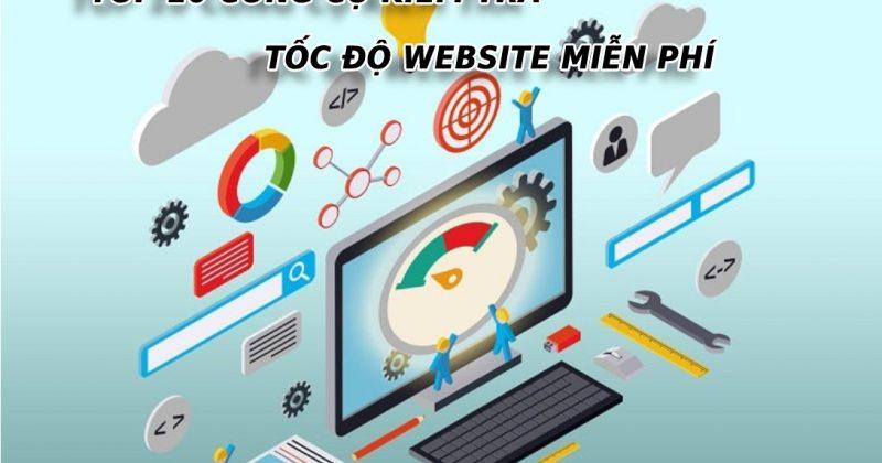 Top 10 công cụ kiểm tra tốc độ website miễn phí