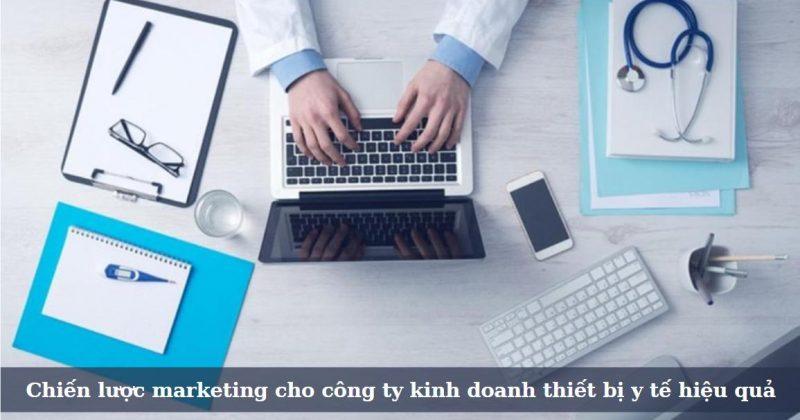 Chiến lược marketing cho công ty thiết bị y tế hiệu quả